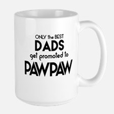 BEST DADS GET PROMOTED TO PAWPAW Mugs