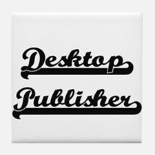 Desktop Publisher Artistic Job Design Tile Coaster