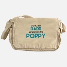 BEST DADS GET PROMOTED TO POPPY Messenger Bag