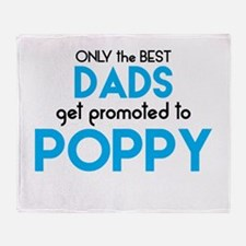 BEST DADS GET PROMOTED TO POPPY Throw Blanket