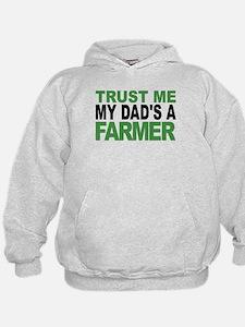 Trust Me My Dads A Farmer Hoodie