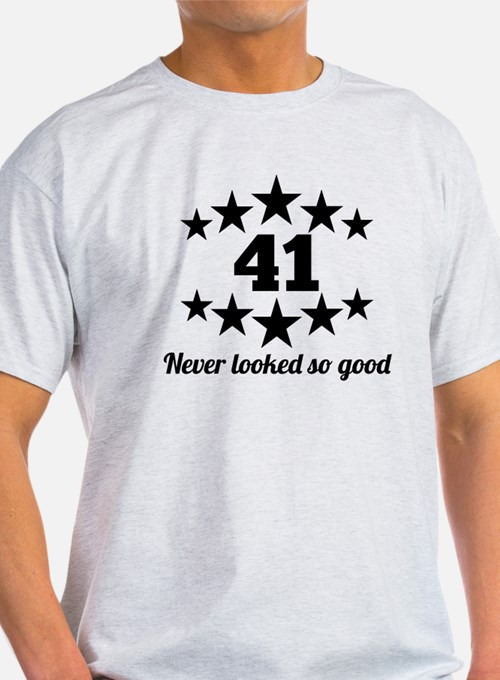 41 Never Looked So Good T-Shirt