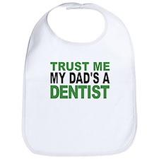 Trust Me My Dads A Dentist Bib