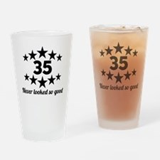 35 Never Looked So Good Drinking Glass