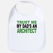 Trust Me My Dads An Architect Bib