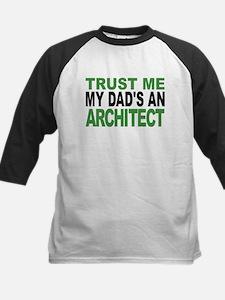Trust Me My Dads An Architect Baseball Jersey