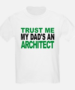 Trust Me My Dads An Architect T-Shirt