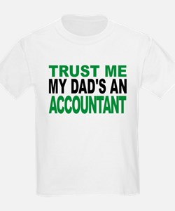 Trust Me My Dads An Accountant T-Shirt