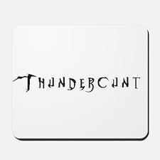 Thundercunt Mousepad