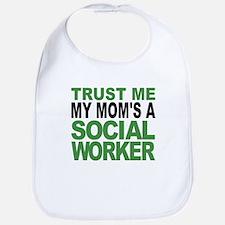 Trust Me My Moms A Social Worker Bib