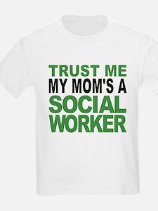 Trust Me My Moms A Social Worker T-Shirt