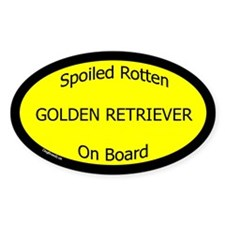 Spoiled Golden Retriever On Board Oval Decal