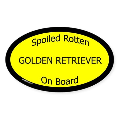 Spoiled Golden Retriever On Board Oval Sticker