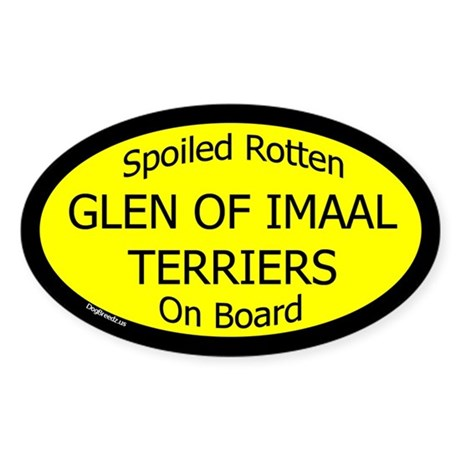 Spoiled Glen of Imaal Terriers Oval Sticker