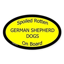 Spoiled German Shepherd Dogs Oval Decal