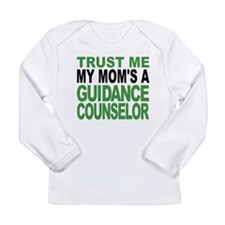 Trust Me My Moms A Guidance Counselor Long Sleeve