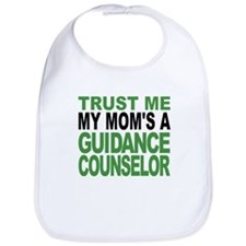 Trust Me My Moms A Guidance Counselor Bib