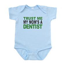 Trust Me My Moms A Dentist Body Suit