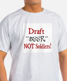 Draft beer.. not Soldiers T-Shirt