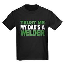 Trust Me My Dads A Welder T-Shirt