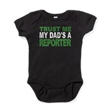 Trust Me My Dads A Reporter Baby Bodysuit