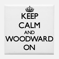Keep Calm and Woodward ON Tile Coaster
