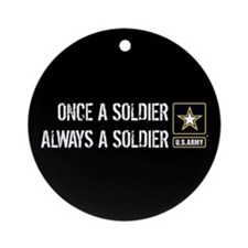 Once a Soldier Always a Soldier Ornament (Round)