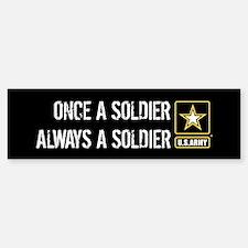 U.S. Army: Once a Soldier A Bumper Bumper Sticker