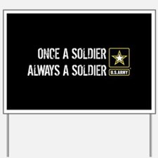 U.S. Army: Once a Soldier Always a Soldi Yard Sign