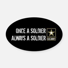 U.S. Army: Once a Soldier Always a Oval Car Magnet