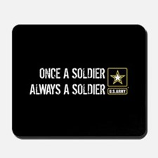 U.S. Army: Once a Soldier Always a Soldi Mousepad