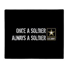 Once a Soldier Always a Soldier Throw Blanket