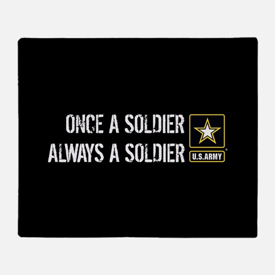 U.S. Army: Once a Soldier Always a S Throw Blanket