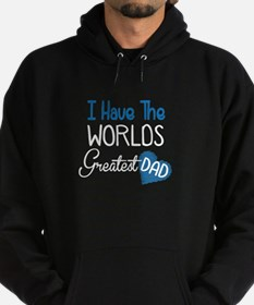 I Have The World's Greatest Dad Hoodie
