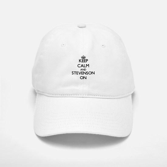 Keep Calm and Stevenson ON Baseball Baseball Cap