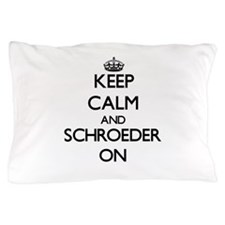 Keep Calm and Schroeder ON Pillow Case