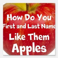 "How do you like them Apples Square Car Magnet 3"" x"