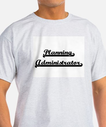 Planning Administrator Artistic Job Design T-Shirt