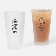 Keep Calm and Riley ON Drinking Glass