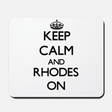 Keep Calm and Rhodes ON Mousepad