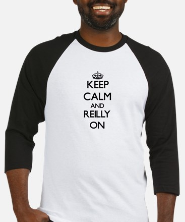 Keep Calm and Reilly ON Baseball Jersey