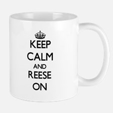 Keep Calm and Reese ON Mugs