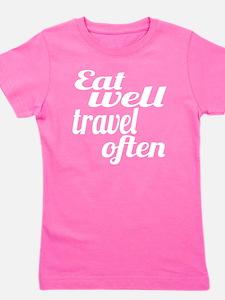 eat well travel often Girl's Tee
