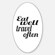 eat well travel often Sticker (Oval)