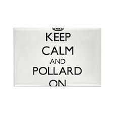 Keep Calm and Pollard ON Magnets