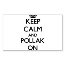 Keep Calm and Pollak ON Decal