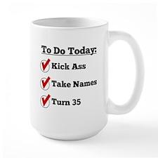 Kick Ass Take Names Turn 35 Mugs