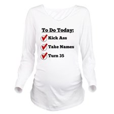 Kick Ass Take Names Turn 35 Long Sleeve Maternity