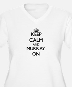 Keep Calm and Murray ON Plus Size T-Shirt