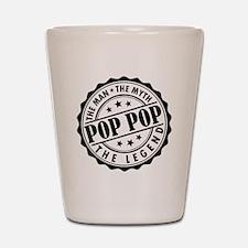 Pop Pop - The Man, The Myth, The Legend Shot Glass
